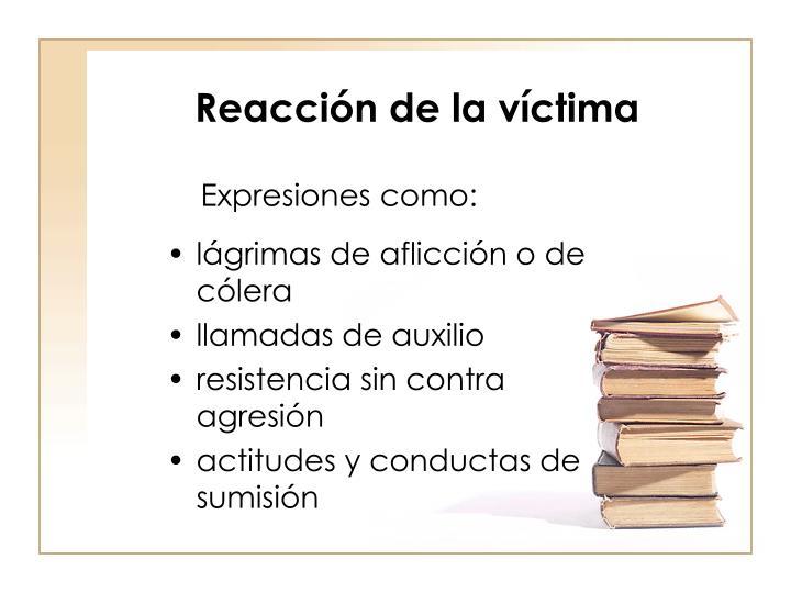 Reacción de la víctima