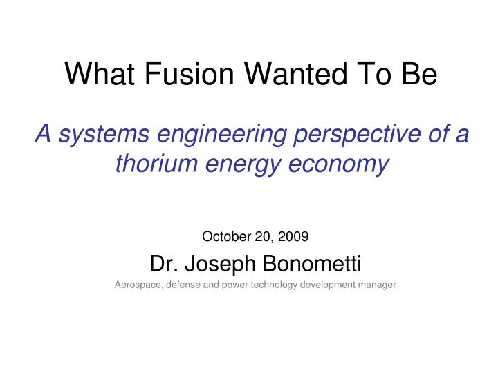 What fusion wanted to be a systems engineering perspective of a thorium energy economy