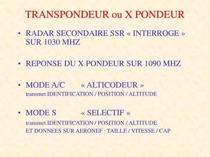 TRANSPONDEUR ou X PONDEUR