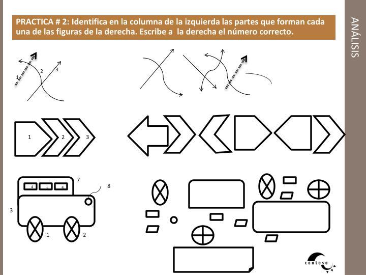 PRACTICA # 2: Identifica en la columna de la izquierda las partes que forman cada una de las figuras de la derecha. Escribe a  la derecha el número correcto.