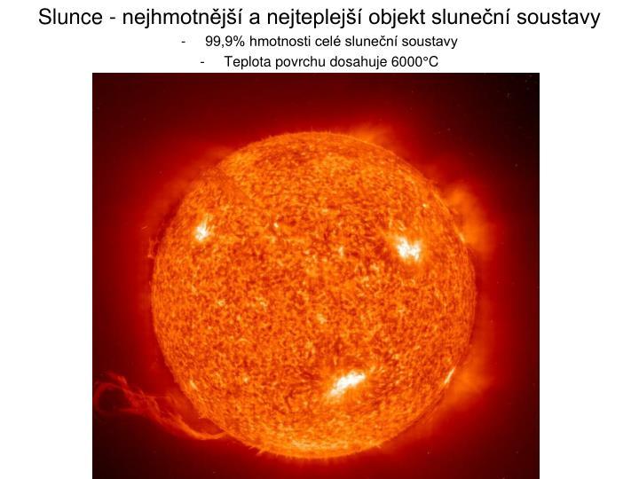 Slunce - nejhmotnější a nejteplejší objekt sluneční soustavy