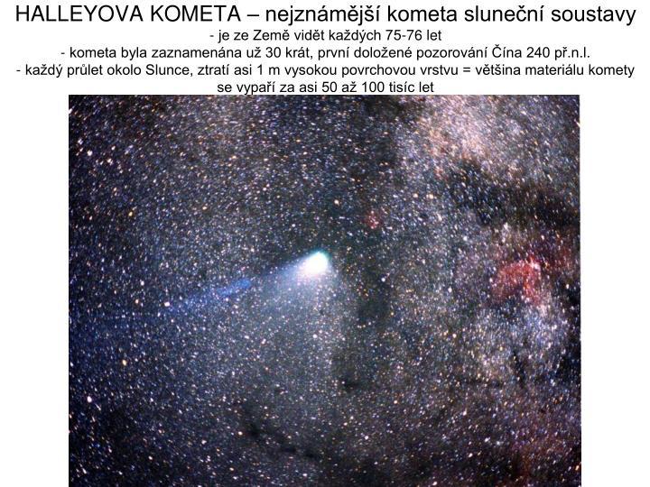 HALLEYOVA KOMETA – nejznámější kometa sluneční soustavy