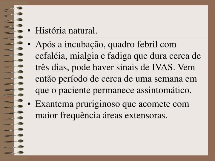 História natural.