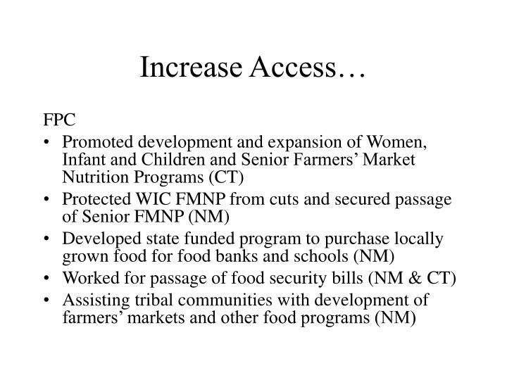 Increase Access…