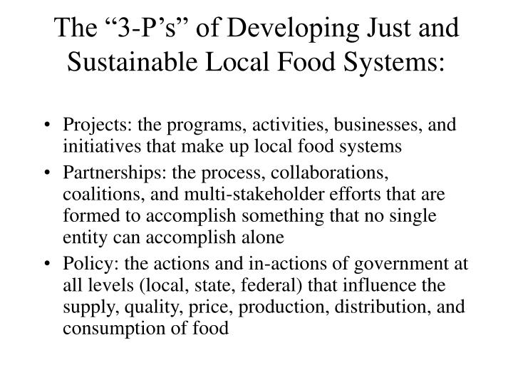 "The ""3-P's"" of Developing Just and Sustainable Local Food Systems:"