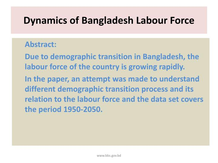 Dynamics of bangladesh labour force1