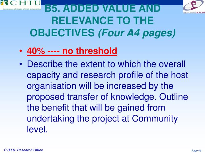B5. ADDED VALUE AND RELEVANCE TO THE OBJECTIVES