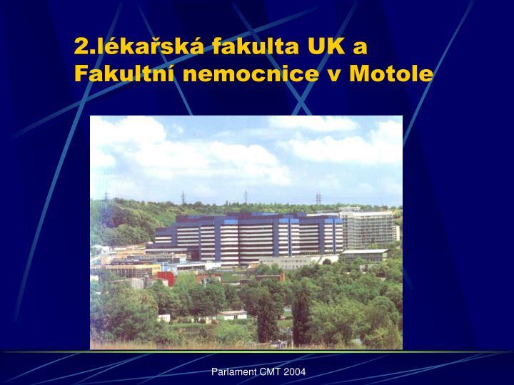2.lékařská fakulta UK a Fakultní nemocnice v Motole