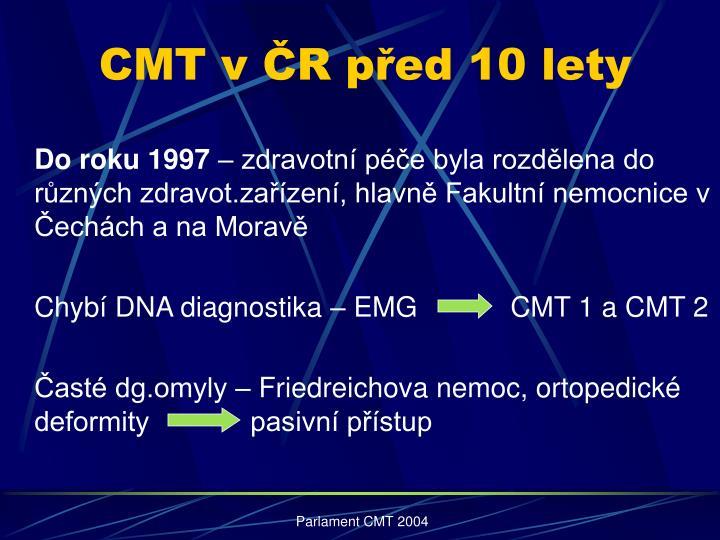 CMT v ČR před 10 lety