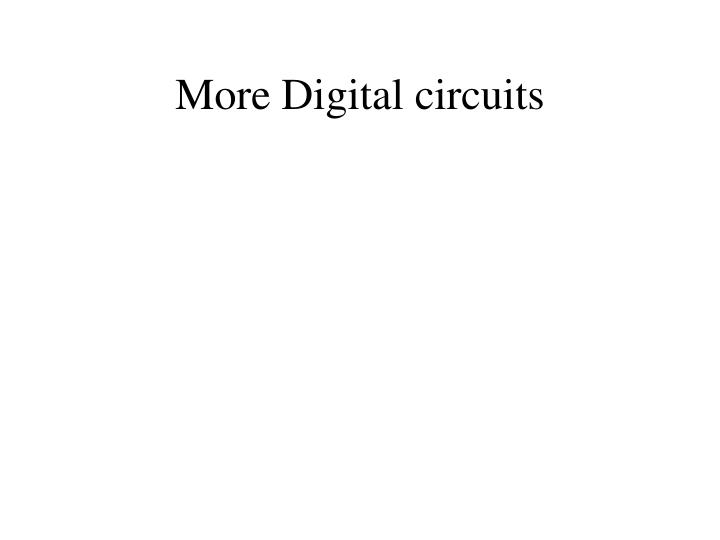 more digital circuits