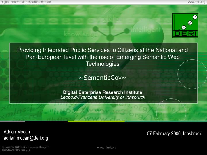 Providing Integrated Public Services to Citizens at the National and Pan-European level with the use of Emerging Semantic Web Technologies