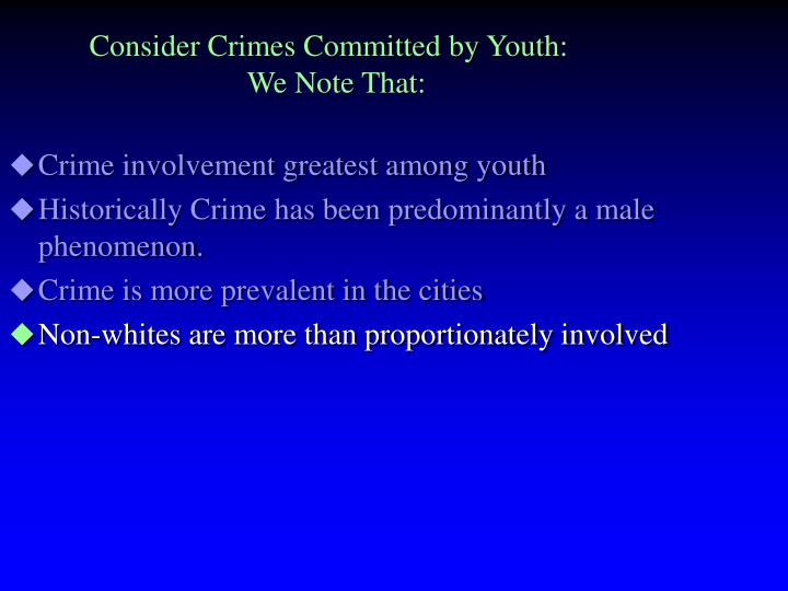 Consider Crimes Committed by Youth: