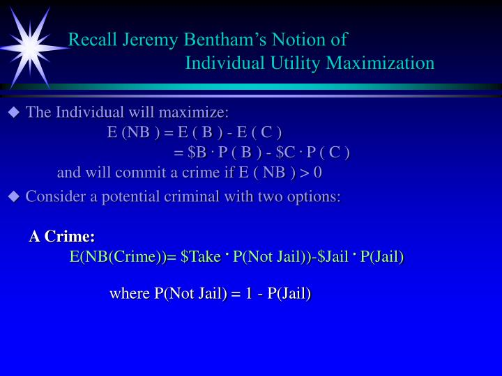 Recall Jeremy Bentham's Notion of