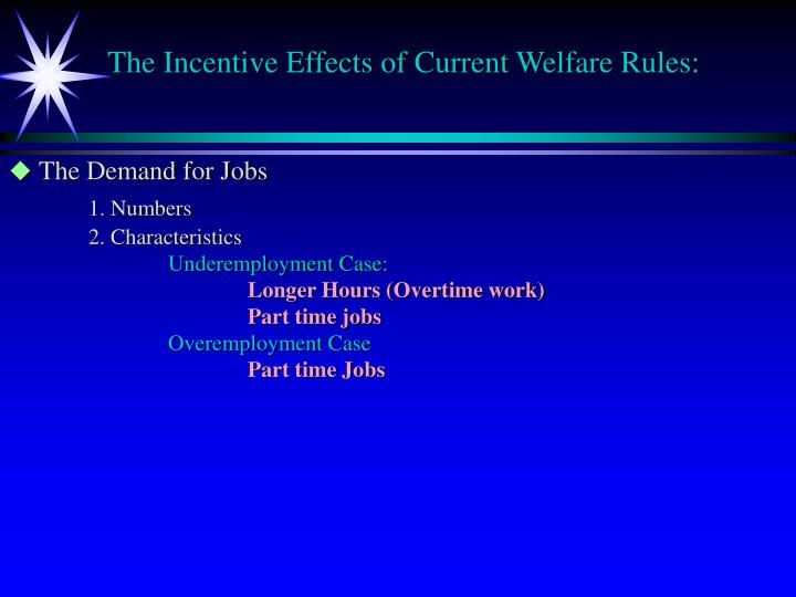 The Incentive Effects of Current Welfare Rules: