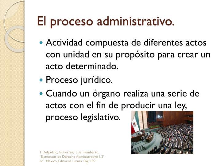 El proceso administrativo.