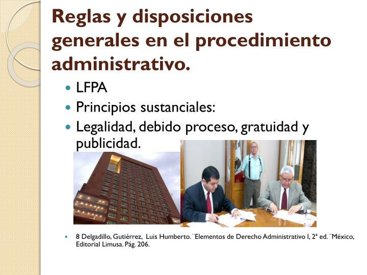 Reglas y disposiciones generales en el procedimiento administrativo.
