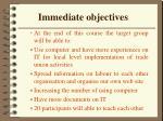 immediate objectives