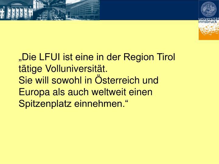"""""""Die LFUI ist eine in der Region Tirol tätige Volluniversität."""
