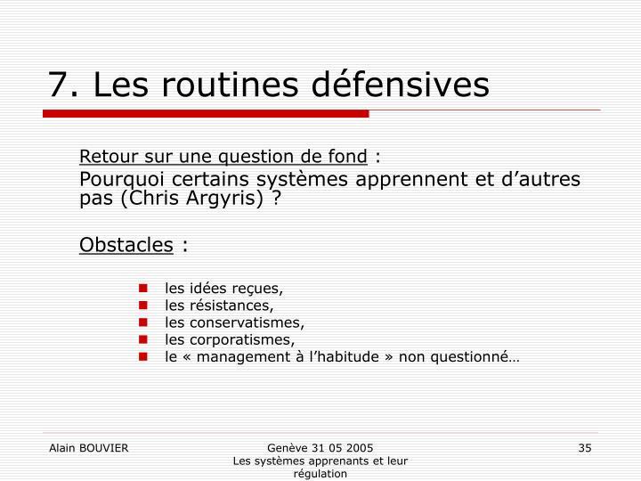 7. Les routines défensives