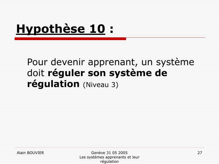Hypothèse 10