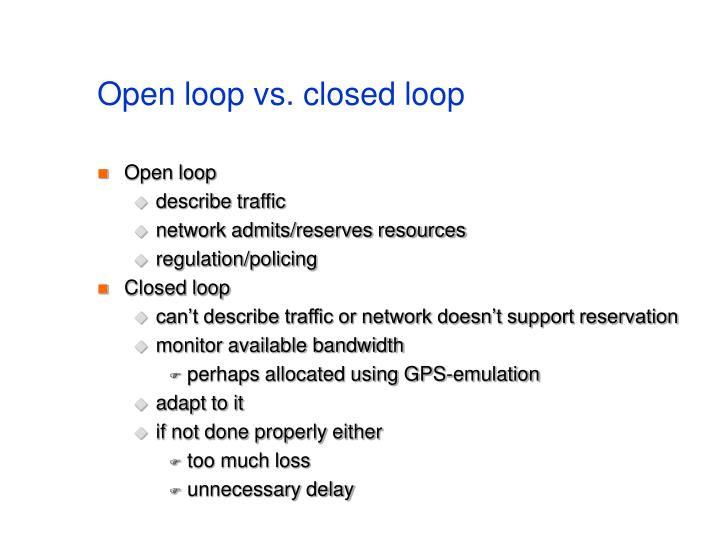 Open loop vs. closed loop