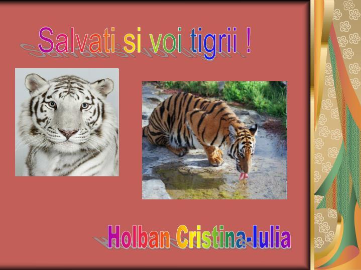 Salvati si voi tigrii !