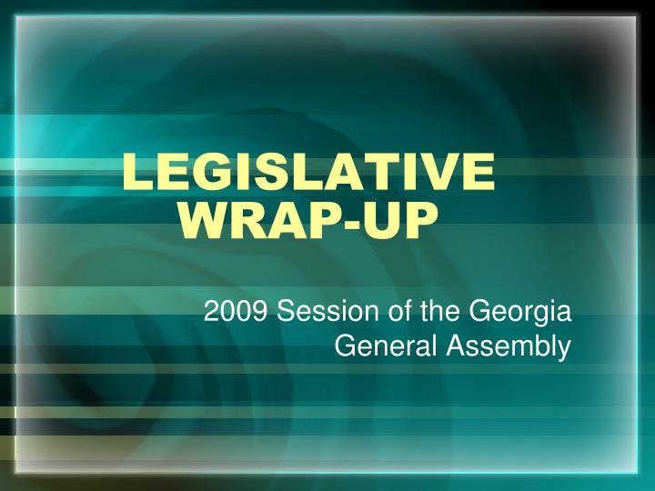 Legislative wrap up