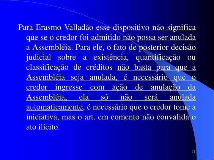 Para Erasmo Valladão
