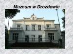 muzeum w drozdowie