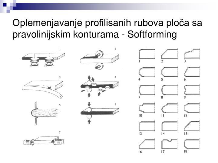 Oplemenjavanje profilisanih rubova ploča sa pravolinijskim konturama - Softforming
