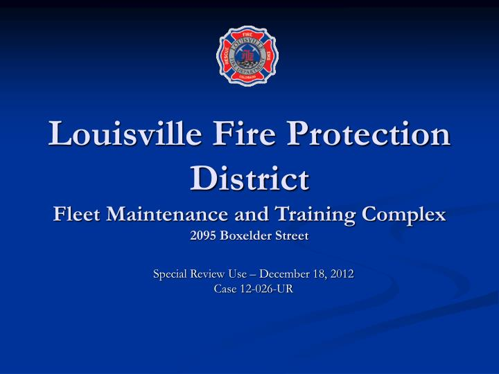 Louisville fire protection district fleet maintenance and training complex 2095 boxelder street