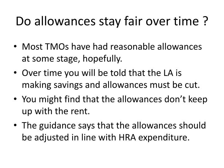 Do allowances stay fair over time ?