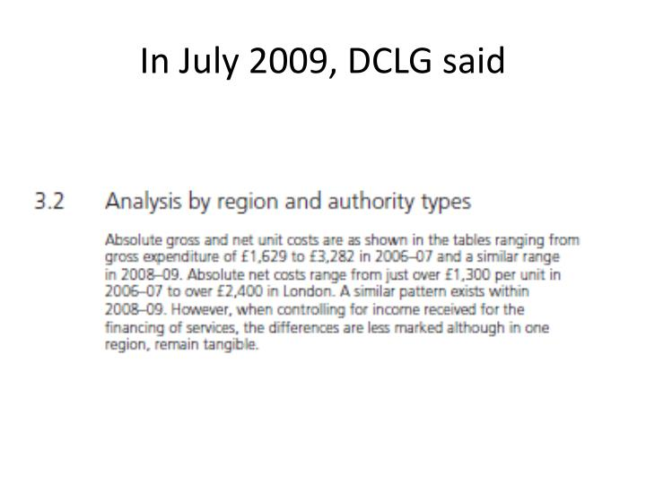 In July 2009, DCLG said
