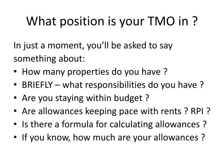What position is your TMO in ?