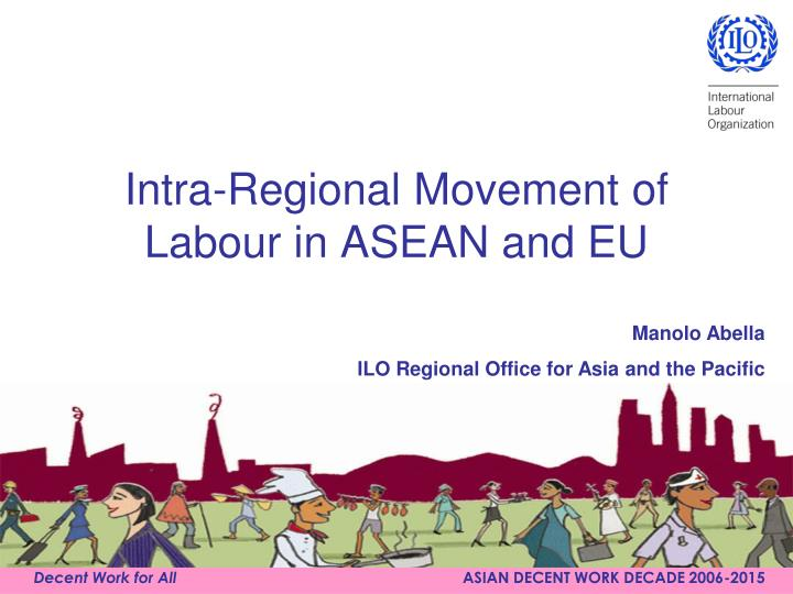 Intra regional movement of labour in asean and eu