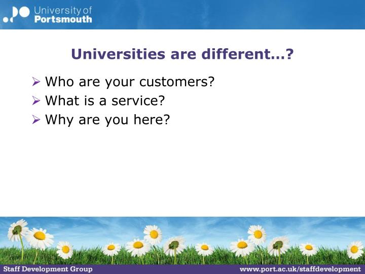 Universities are different…?