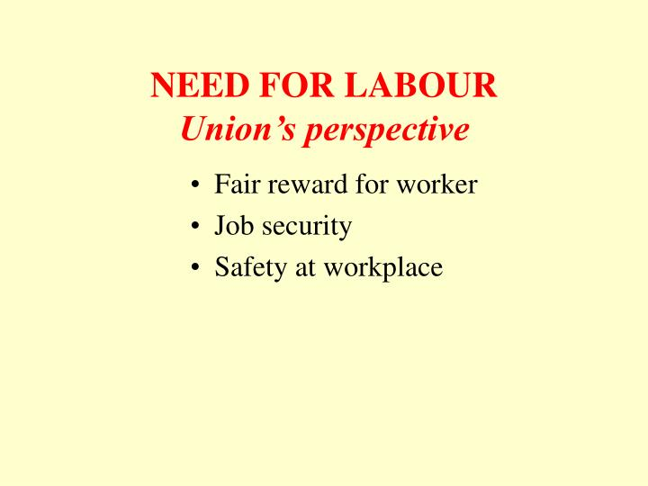 NEED FOR LABOUR