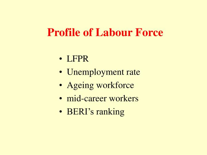 Profile of Labour Force