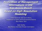 evaluation of management alternatives in the san acacia reach based on high resolution modeling