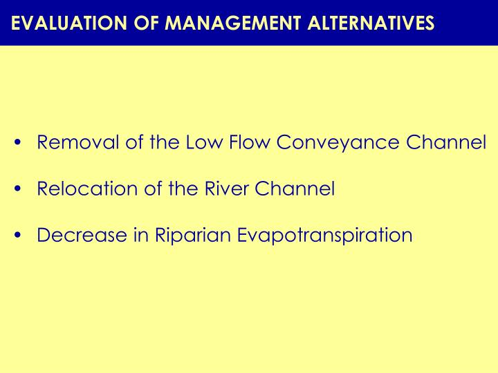 EVALUATION OF MANAGEMENT ALTERNATIVES