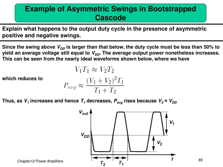 Example of Asymmetric Swings in Bootstrapped Cascode