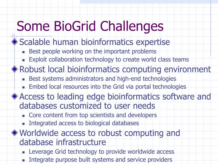 Some BioGrid Challenges