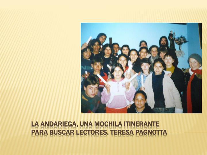 LA ANDARIEGA, UNA MOCHILA ITINERANTE  PARA BUSCAR LECTORES. Teresa