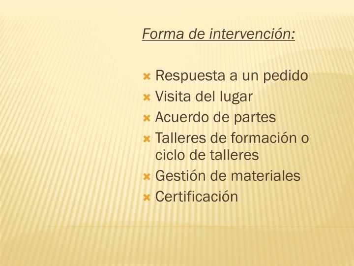 Forma de intervención: