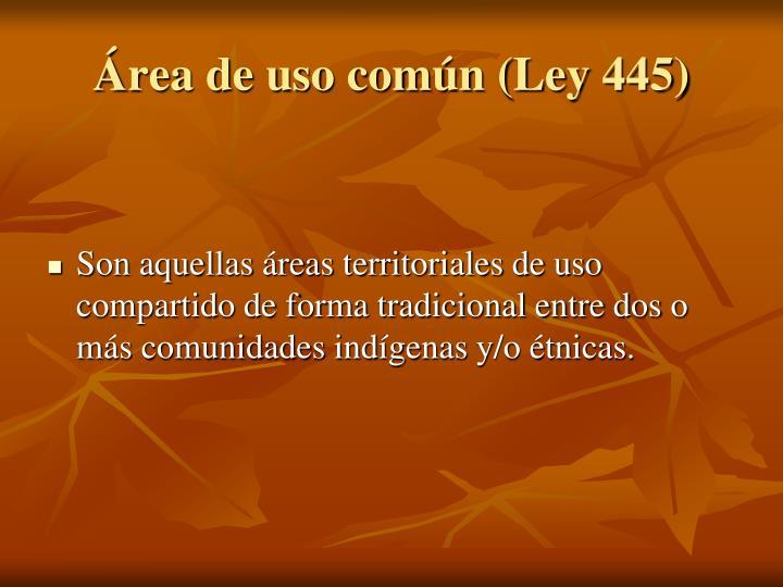 Área de uso común (Ley 445)