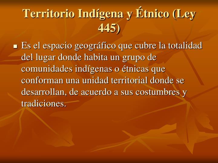 Territorio Indígena y Étnico (Ley 445)