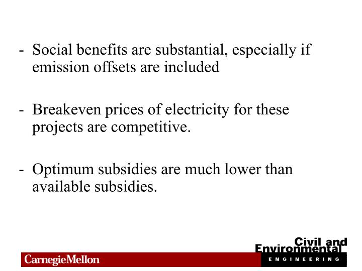Social benefits are substantial, especially if emission offsets are included