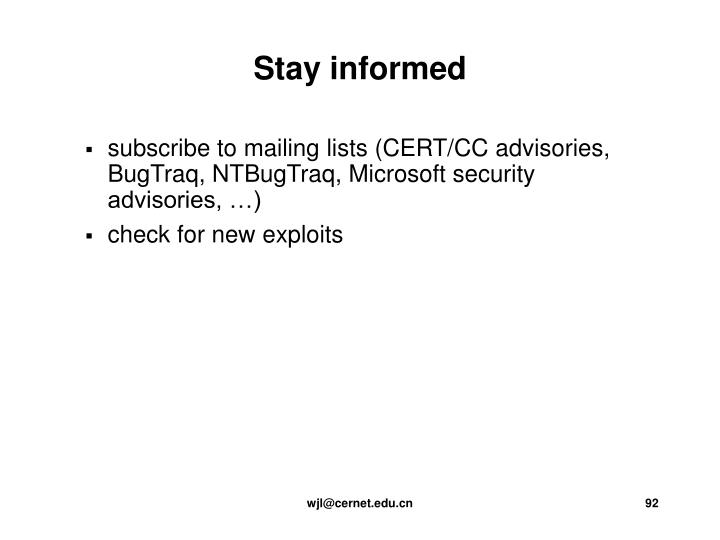 subscribe to mailing lists (CERT/CC advisories, BugTraq, NTBugTraq, Microsoft security advisories, …)