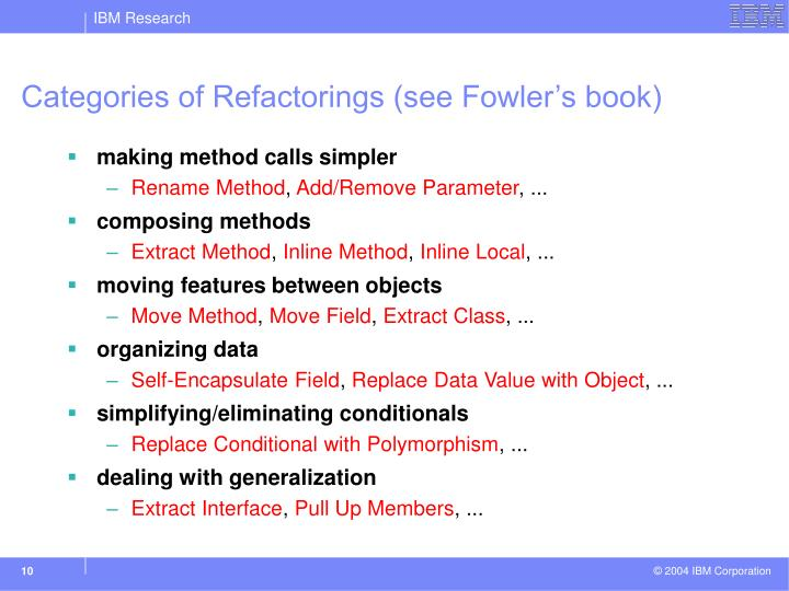 Categories of Refactorings (see Fowler's book)