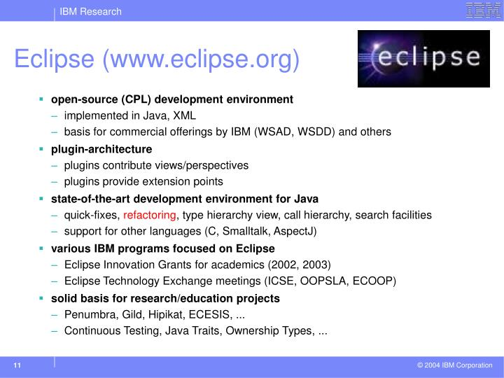 Eclipse (www.eclipse.org)